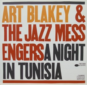 Art Blakey and the Jazz Messengers: A Noght in Tunisia