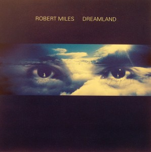 Robert Miles: Dreamland