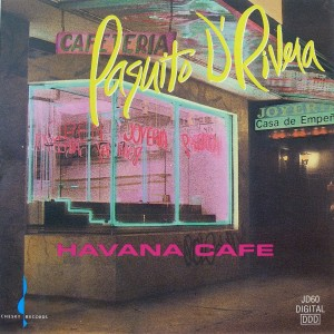 Paquito D'Rivera: Havana Cafe