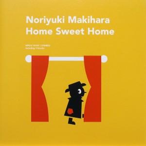 Noriyuki Makihara: Home Sweet Home