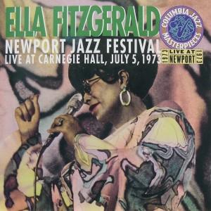 Ella Fitzgerald: Newport Jazz Festival, Live at Carnegie Hall July 5, 1973