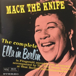 Ella Fitzgerald: Mack the Knife -- The complete Ella in Berlin