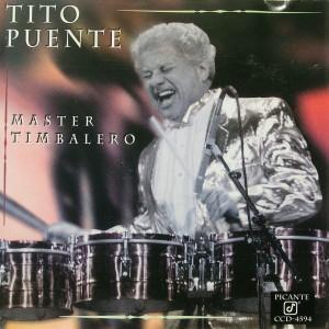Tito Puente: Master Timbalero