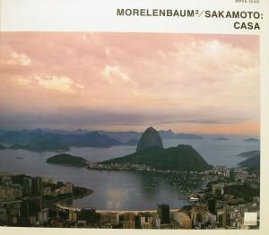 Morelenbaum / Ryuichi Sakamoto: Casa