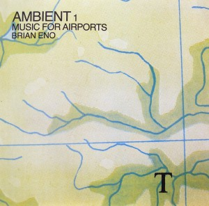 Brian Eno: Ambient Music for Airports