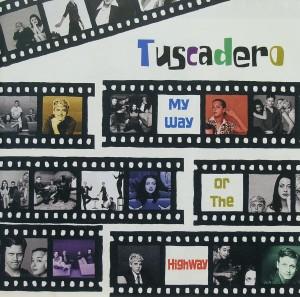 Tuscadero: My Way or the Highway