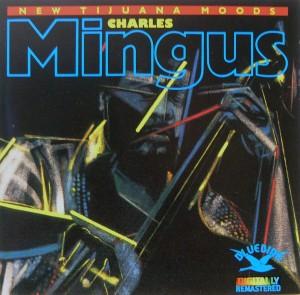 Charles Mingus: New Tijuana Moods