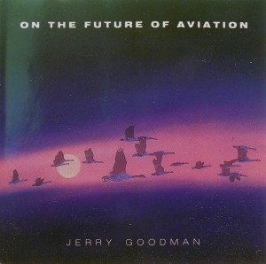 Jerry Goodman: On the Future of Aviation