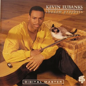 Kevin Eubanks: shadow prophets