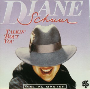 Diane Schuur: Talkin' 'Bout You