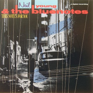 Neil Young & the bluenotes: This Note's for You