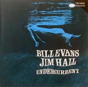 Bill Evans / Jim Hall: Undercurrent