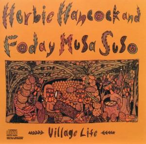 Herbie Hancock and Foday Musa Suso: Village Life