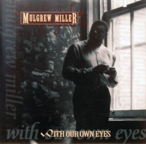 Mulgrew Miller: With Our Own Eyes